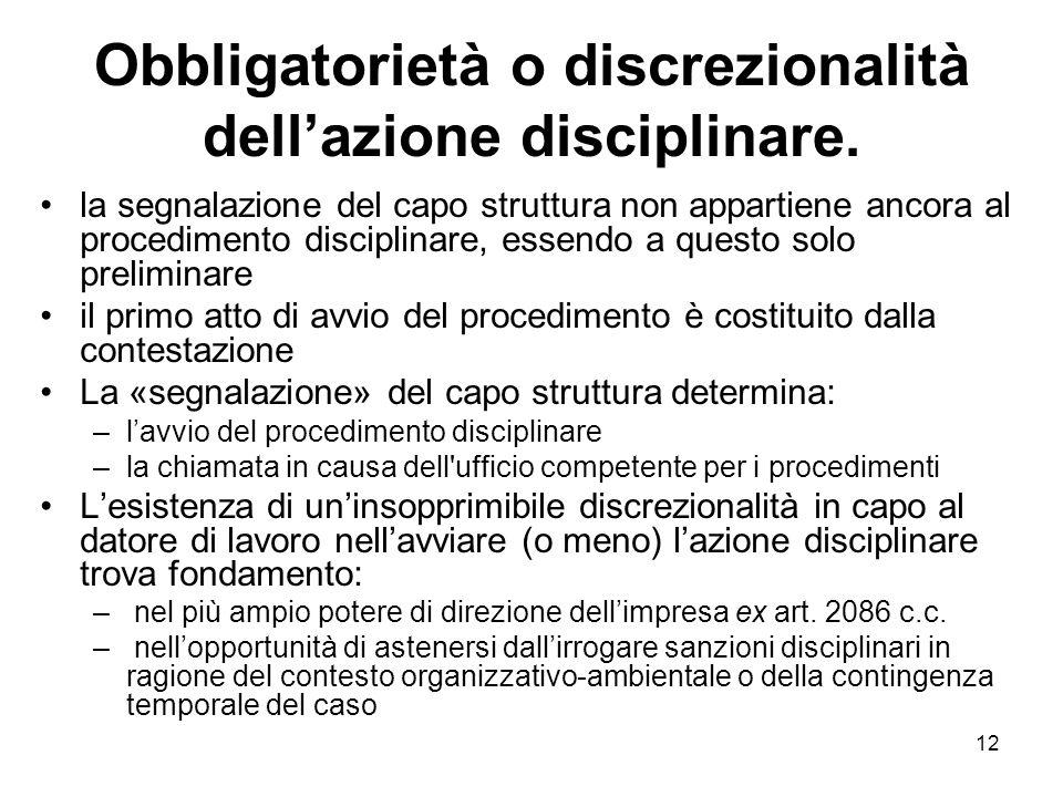 Obbligatorietà o discrezionalità dell'azione disciplinare.