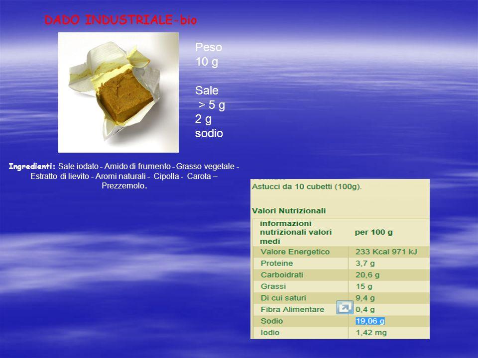 DADO INDUSTRIALE-bio Peso 10 g Sale > 5 g 2 g sodio