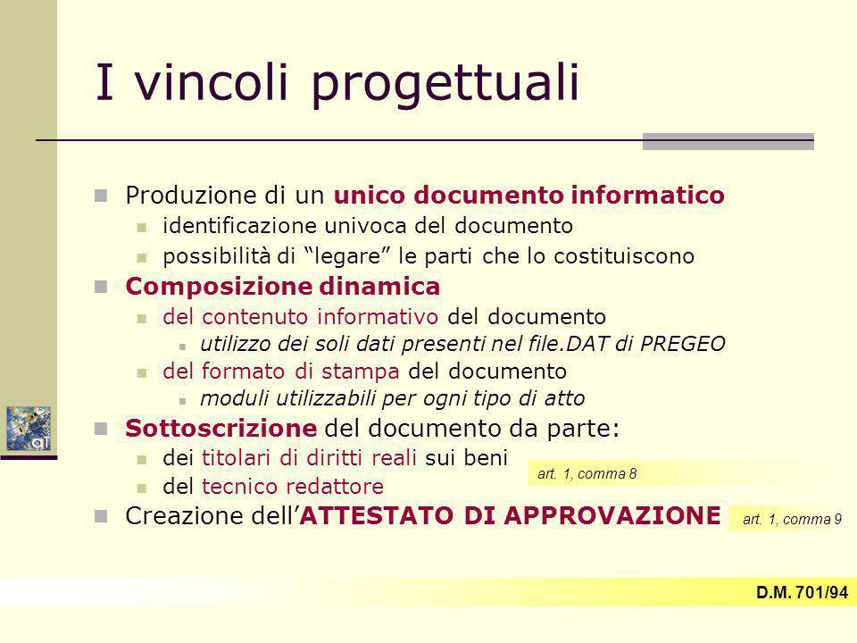 I vincoli progettuali Produzione di un unico documento informatico