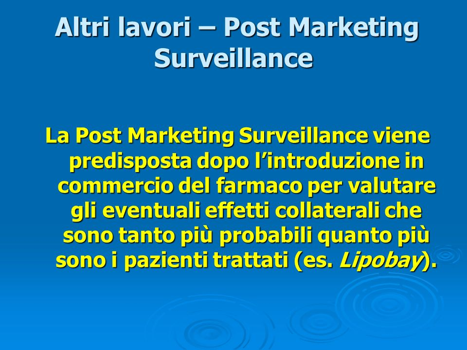 Altri lavori – Post Marketing Surveillance