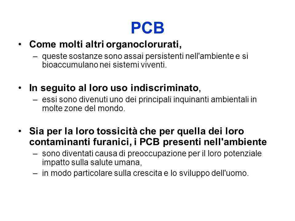 PCB Come molti altri organoclorurati,