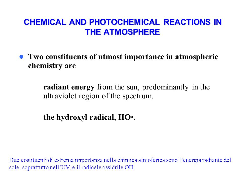 CHEMICAL AND PHOTOCHEMICAL REACTIONS IN THE ATMOSPHERE