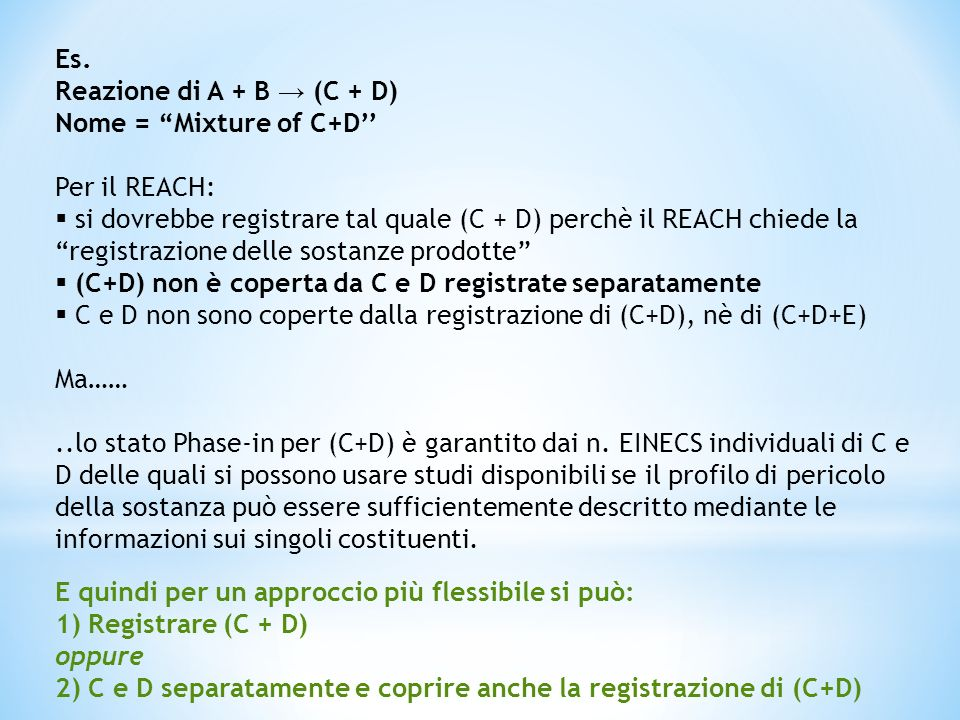 Es. Reazione di A + B → (C + D) Nome = Mixture of C+D'' Per il REACH: