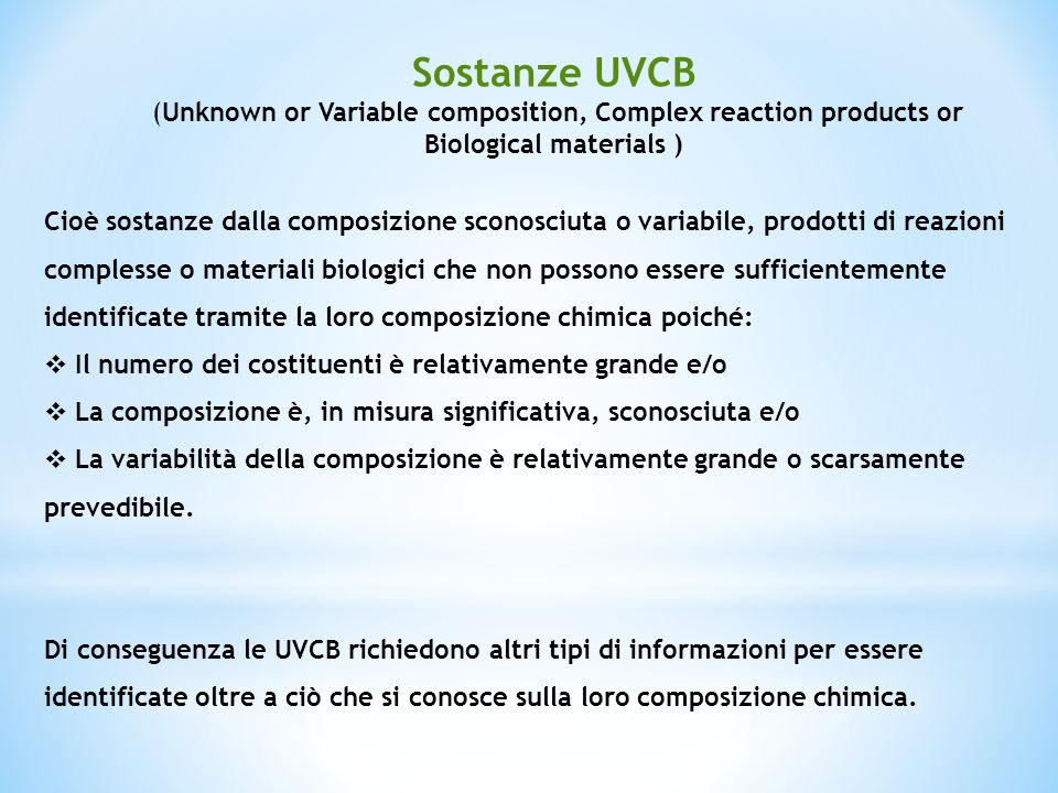 Sostanze UVCB (Unknown or Variable composition, Complex reaction products or Biological materials )