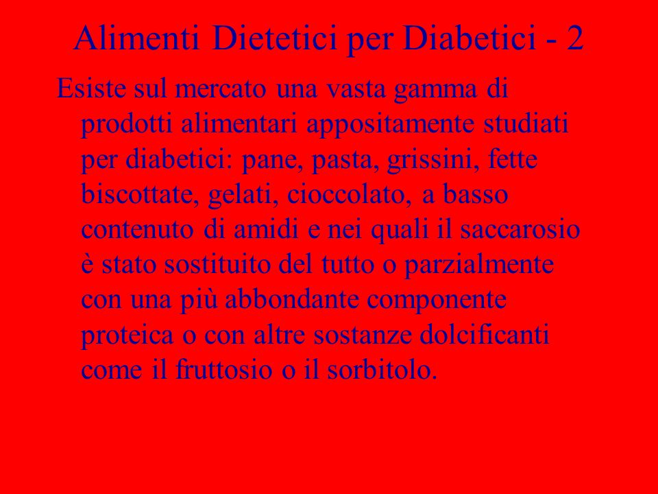 Alimenti Dietetici per Diabetici - 2