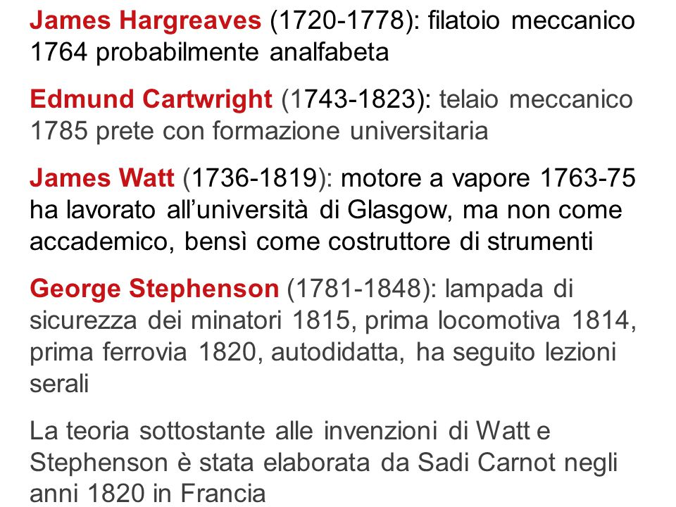 James Hargreaves (1720-1778): filatoio meccanico 1764 probabilmente analfabeta