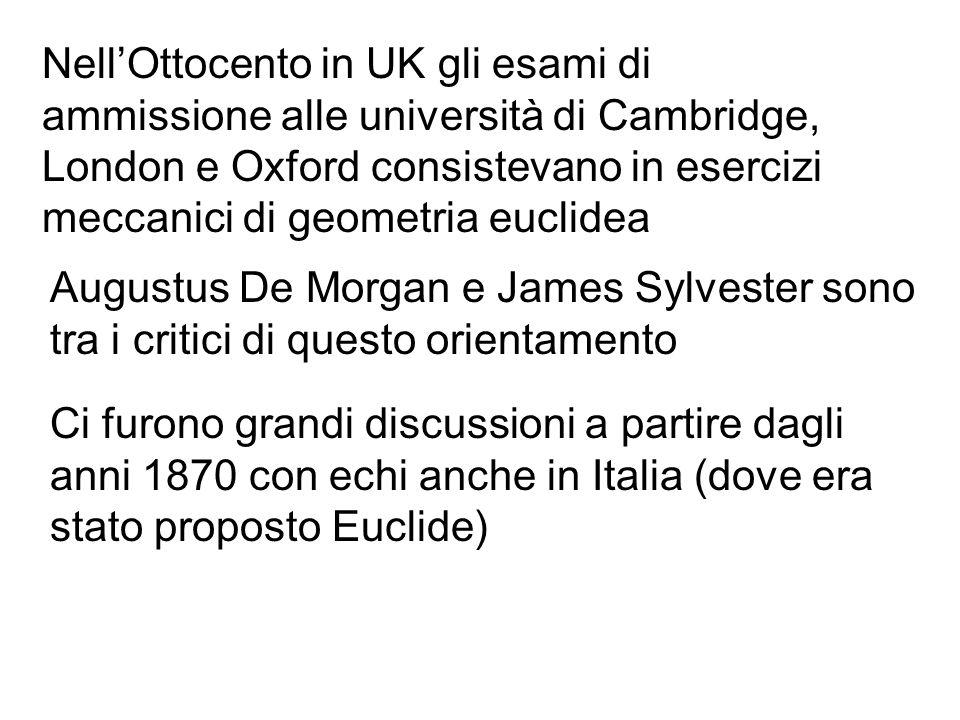 Nell'Ottocento in UK gli esami di ammissione alle università di Cambridge, London e Oxford consistevano in esercizi meccanici di geometria euclidea