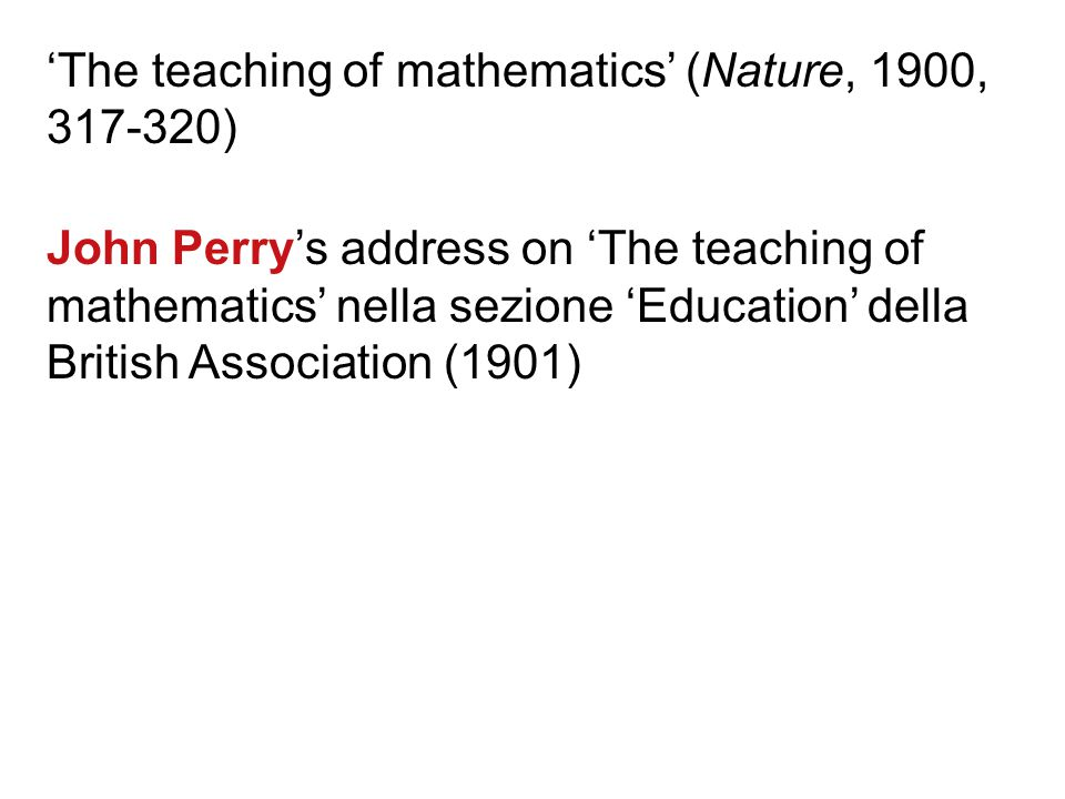 'The teaching of mathematics' (Nature, 1900, 317-320)