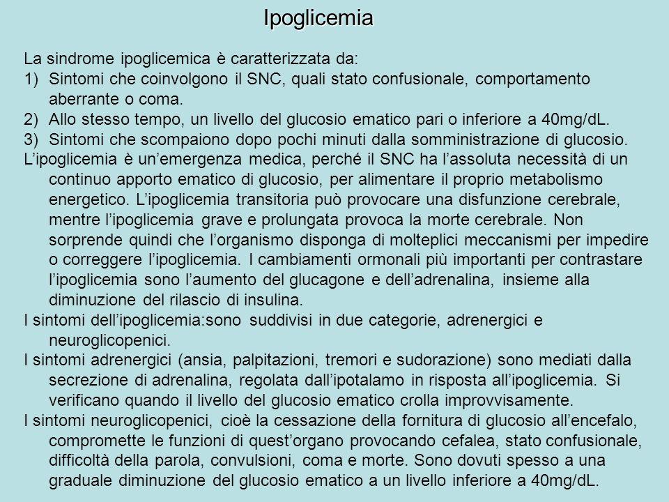 Ipoglicemia La sindrome ipoglicemica è caratterizzata da: