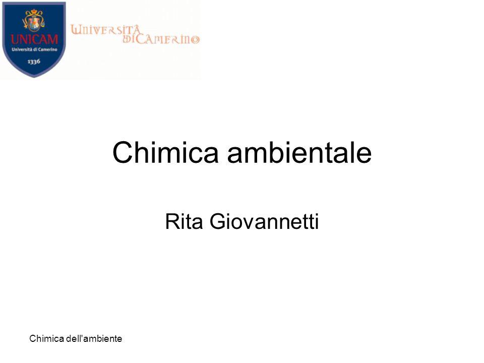 27/03/2017 Chimica ambientale Rita Giovannetti Chimica dell ambiente