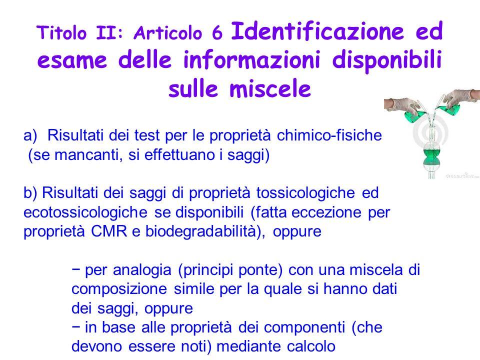 Titolo II: Articolo 6 Identificazione ed esame delle informazioni disponibili sulle miscele
