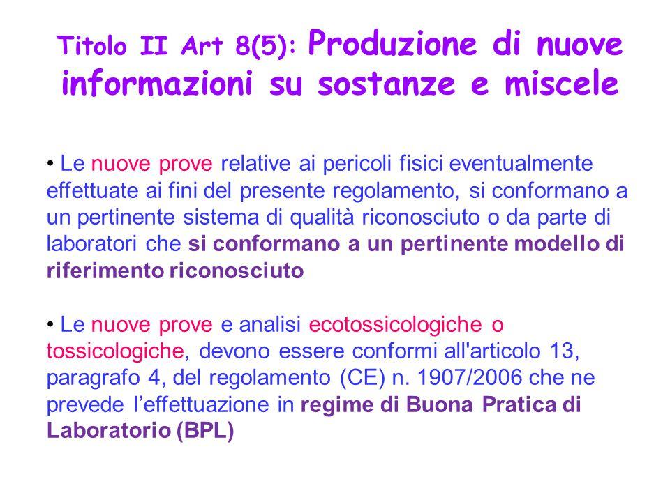 Titolo II Art 8(5): Produzione di nuove informazioni su sostanze e miscele