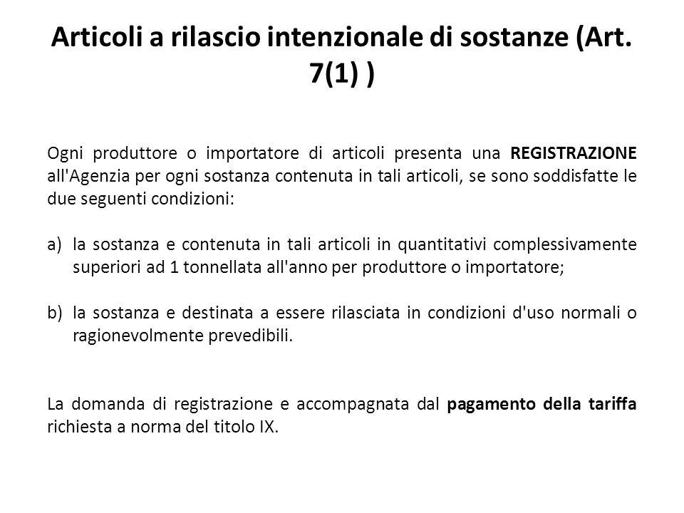 Articoli a rilascio intenzionale di sostanze (Art. 7(1) )