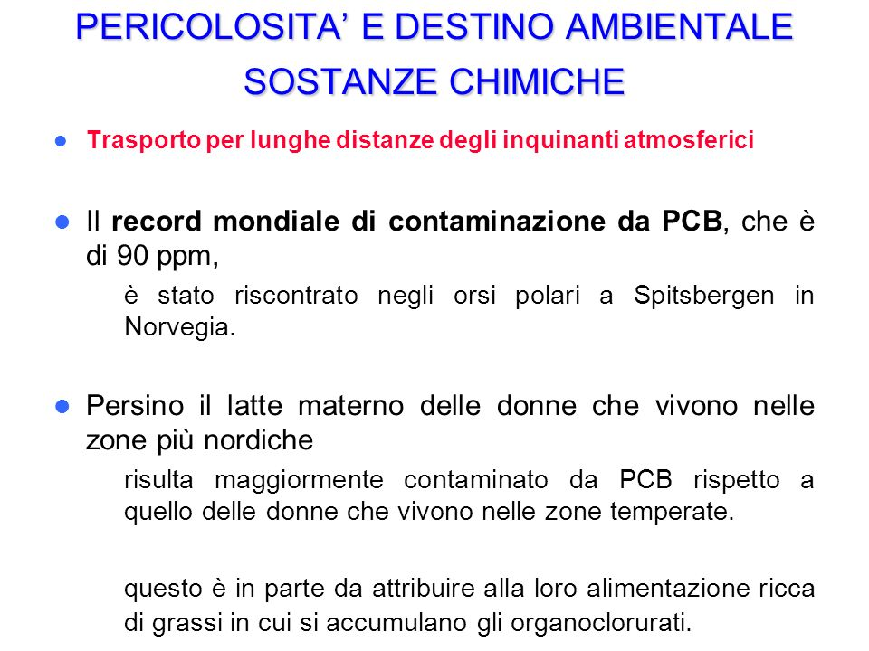 PERICOLOSITA' E DESTINO AMBIENTALE SOSTANZE CHIMICHE