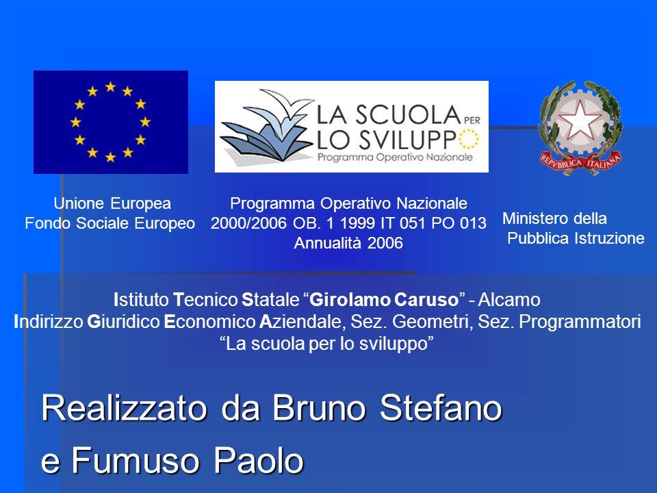 Realizzato da Bruno Stefano e Fumuso Paolo