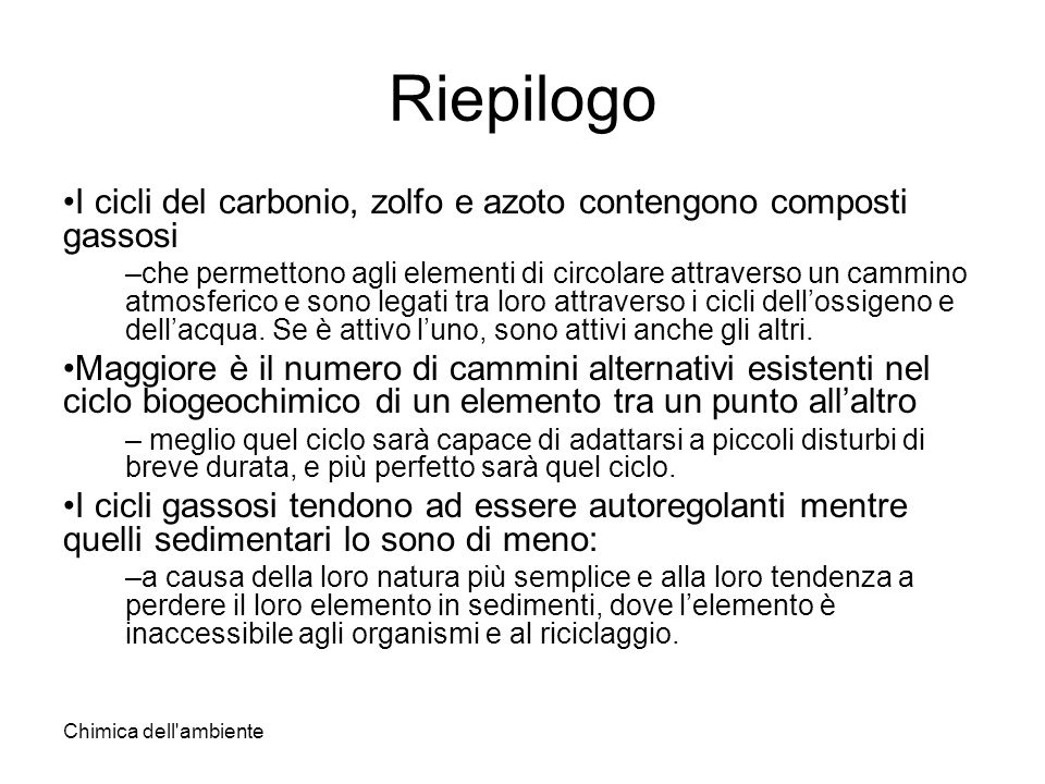 Riepilogo I cicli del carbonio, zolfo e azoto contengono composti gassosi.