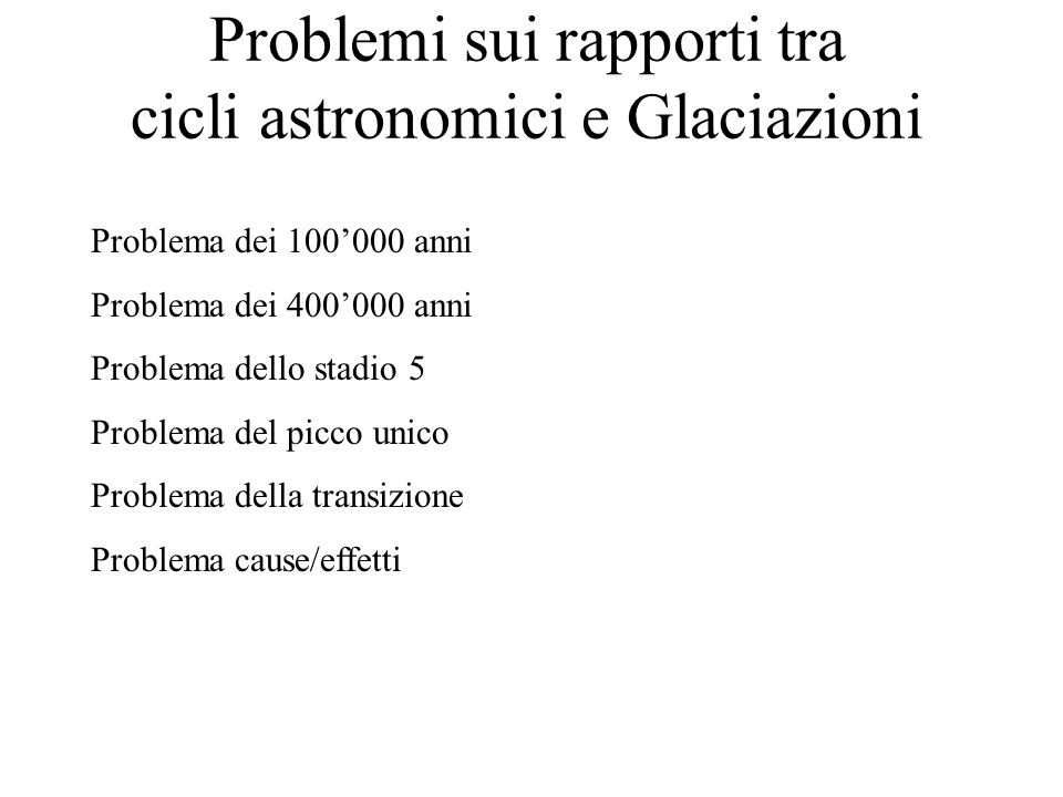 Problemi sui rapporti tra cicli astronomici e Glaciazioni