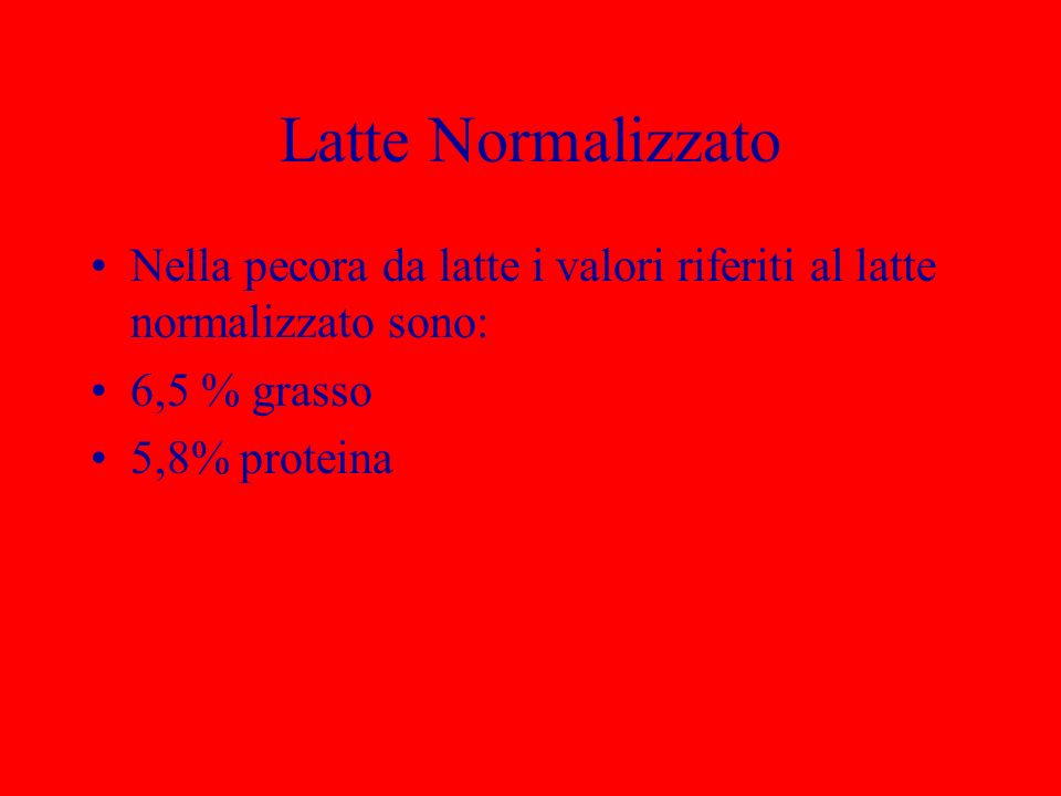 Latte Normalizzato Nella pecora da latte i valori riferiti al latte normalizzato sono: 6,5 % grasso.