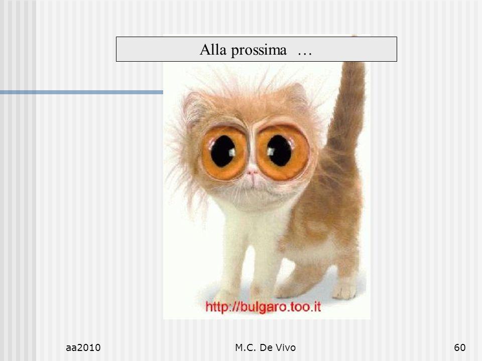 Alla prossima … aa2010 M.C. De Vivo