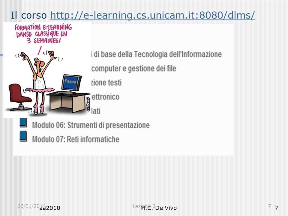 Il corso http://e-learning.cs.unicam.it:8080/dlms/