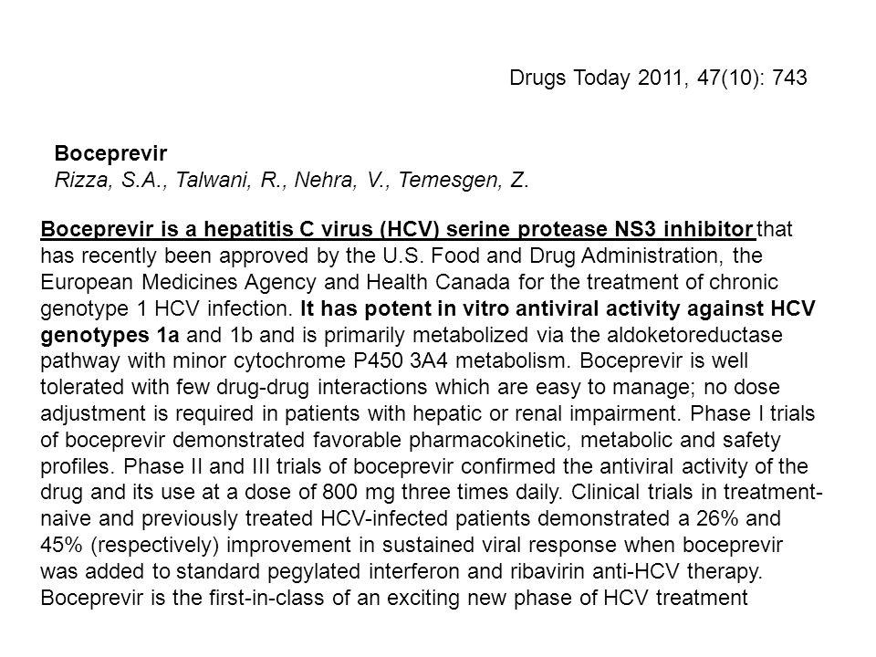 Drugs Today 2011, 47(10): 743 Boceprevir Rizza, S.A., Talwani, R., Nehra, V., Temesgen, Z.