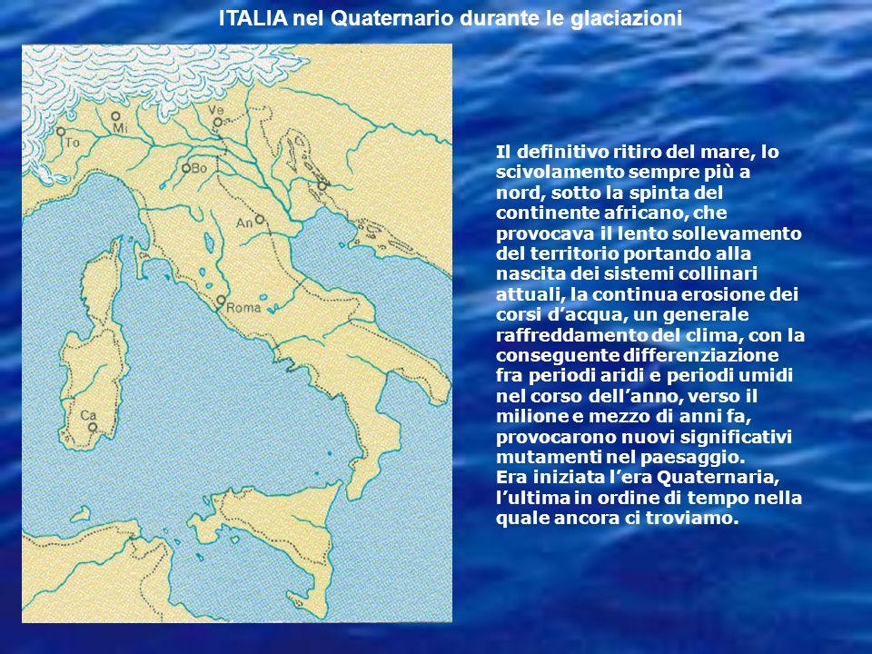 ITALIA nel Quaternario durante le glaciazioni
