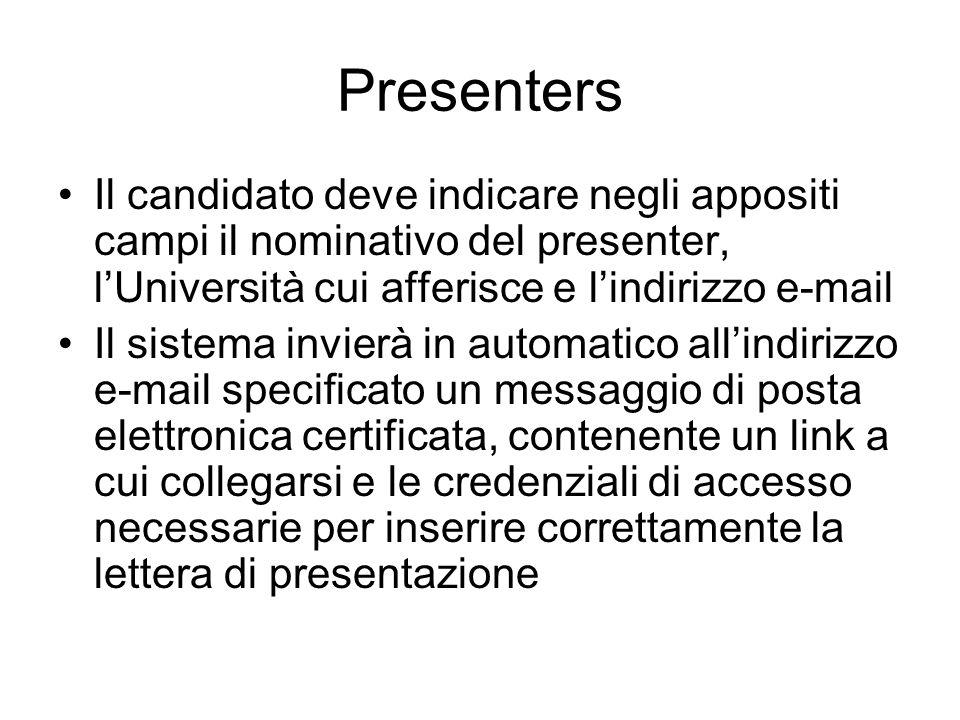 PresentersIl candidato deve indicare negli appositi campi il nominativo del presenter, l'Università cui afferisce e l'indirizzo e-mail.