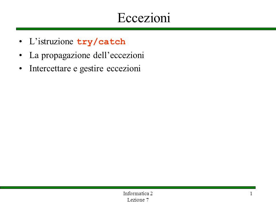 Eccezioni L'istruzione try/catch La propagazione dell'eccezioni