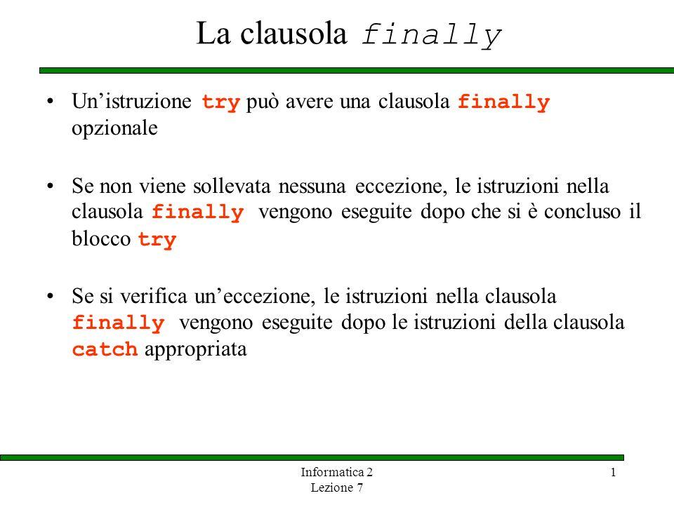 La clausola finally Un'istruzione try può avere una clausola finally opzionale.