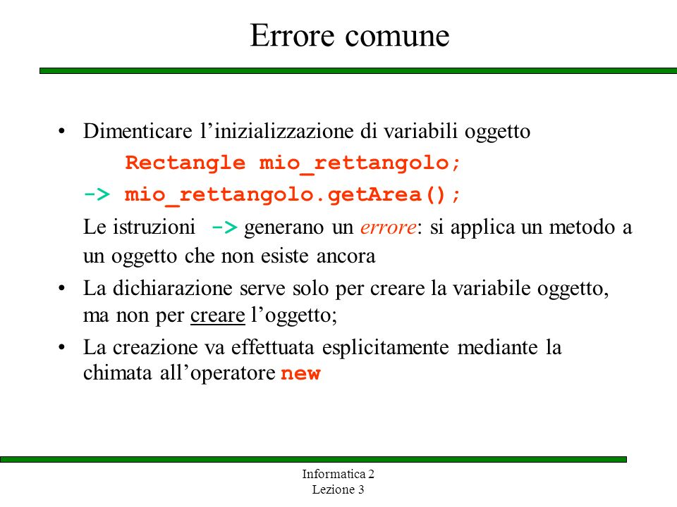 Errore comune Dimenticare l'inizializzazione di variabili oggetto