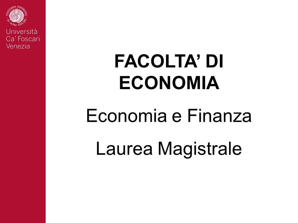 FACOLTA' DI ECONOMIA Economia e Finanza Laurea Magistrale