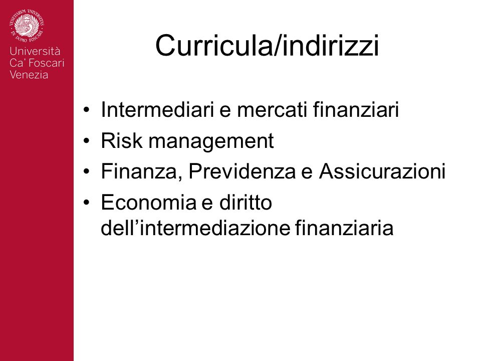 Curricula/indirizzi Intermediari e mercati finanziari Risk management