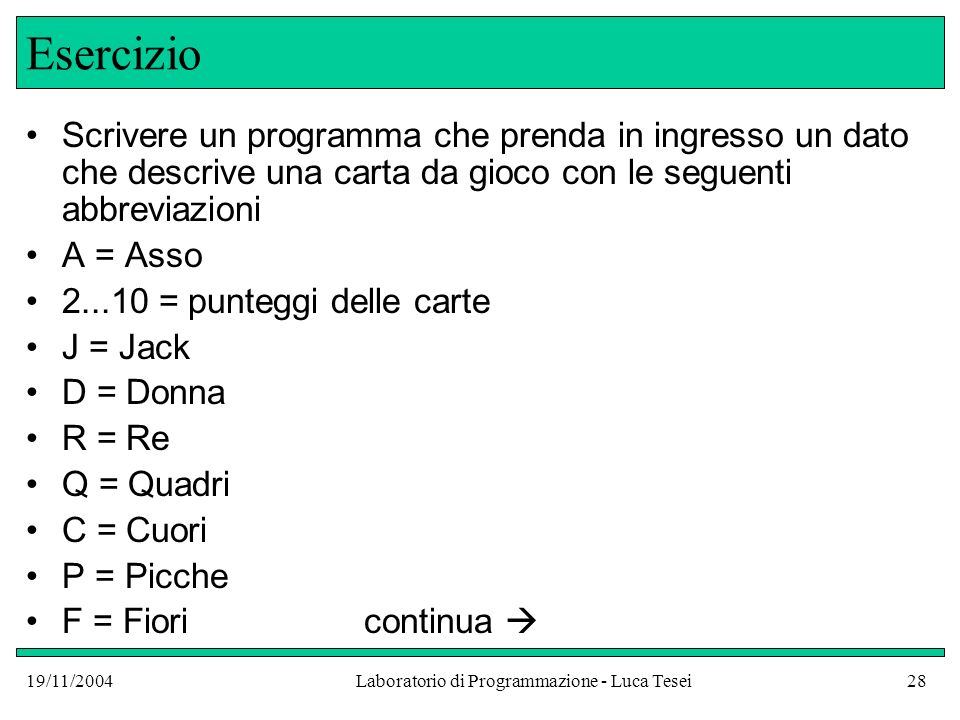 Laboratorio di Programmazione - Luca Tesei