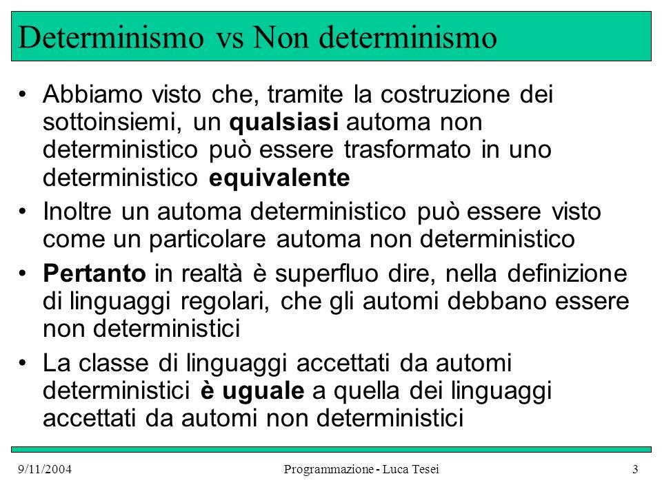 Determinismo vs Non determinismo