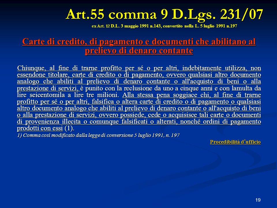 Art. 55 comma 9 D. Lgs. 231/07 ex Art. 12 D. L. 3 maggio 1991 n
