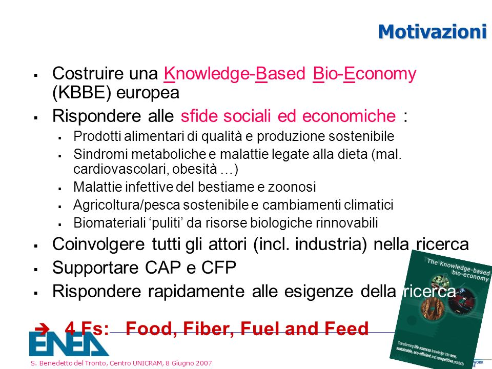 Motivazioni Costruire una Knowledge-Based Bio-Economy (KBBE) europea