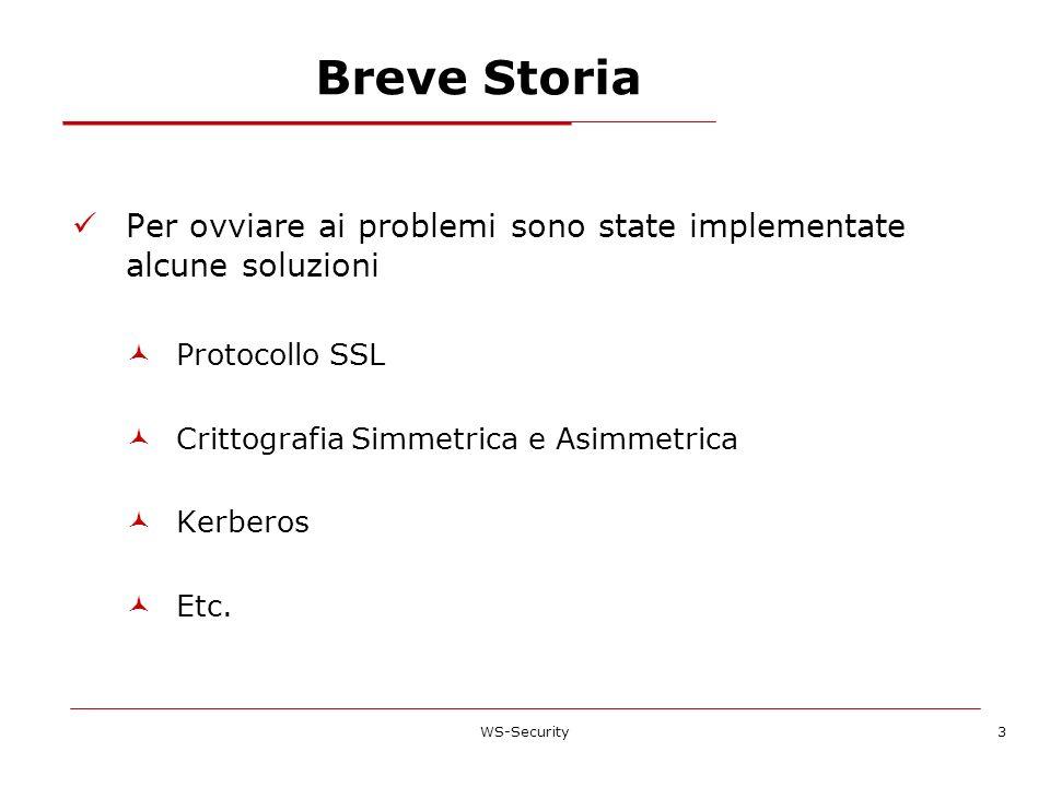 Breve Storia Per ovviare ai problemi sono state implementate alcune soluzioni. Protocollo SSL. Crittografia Simmetrica e Asimmetrica.