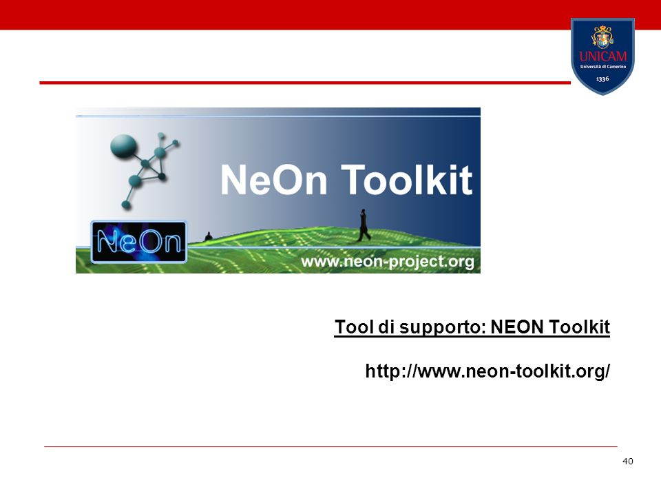 Tool di supporto: NEON Toolkit http://www.neon-toolkit.org/