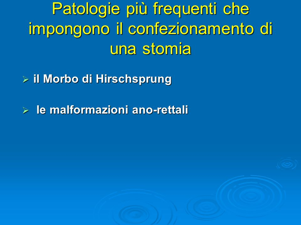 Patologie più frequenti che impongono il confezionamento di una stomia