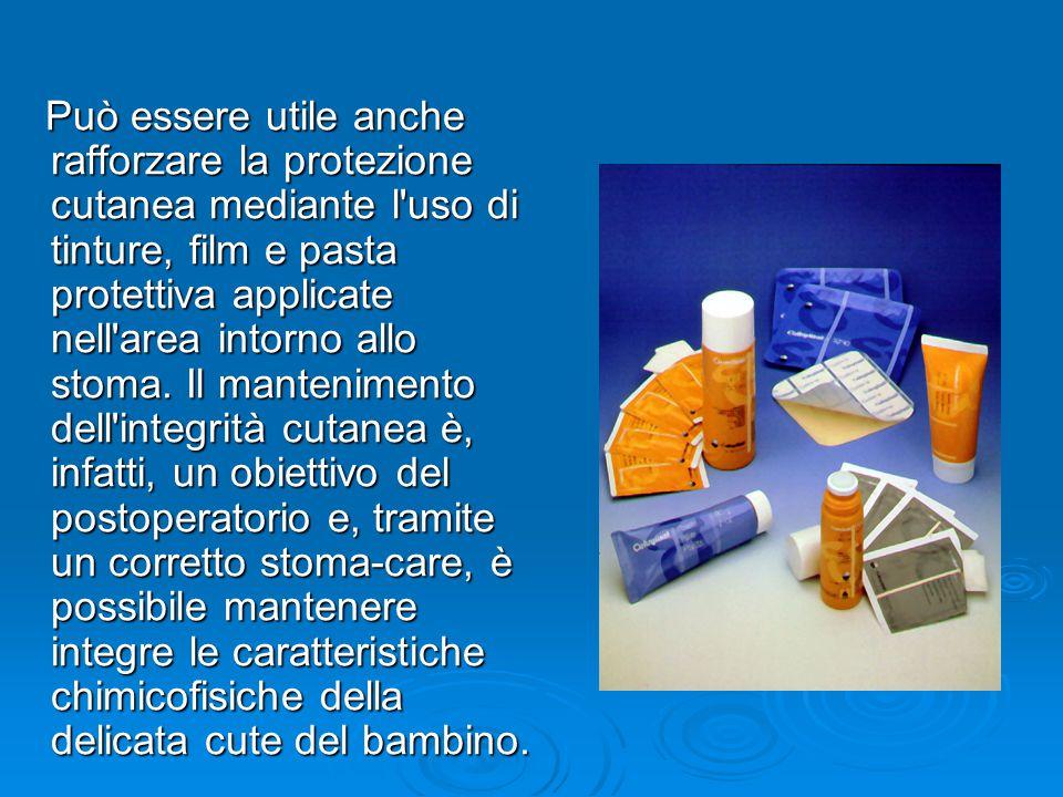 Può essere utile anche rafforzare la protezione cutanea mediante l uso di tinture, film e pasta protettiva applicate nell area intorno allo stoma.