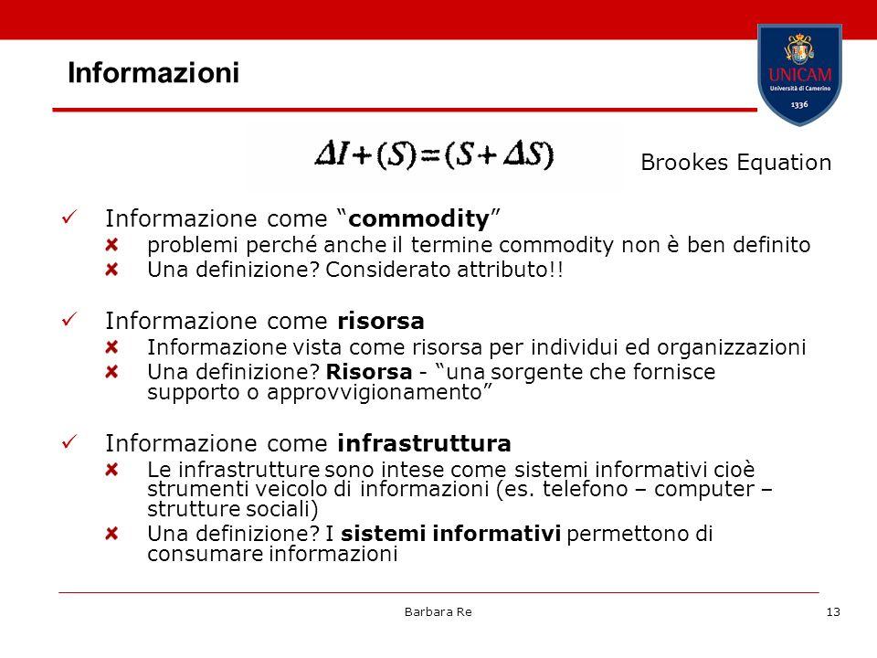 Informazioni Informazione come commodity Informazione come risorsa