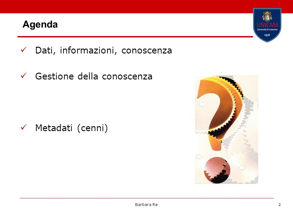 Agenda Dati, informazioni, conoscenza Gestione della conoscenza