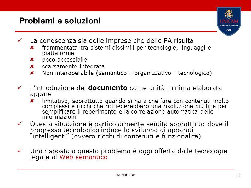 Problemi e soluzioni La conoscenza sia delle imprese che delle PA risulta. frammentata tra sistemi dissimili per tecnologie, linguaggi e piattaforme.
