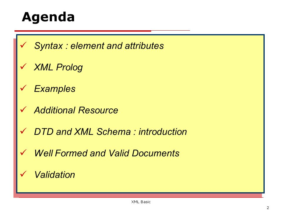 Agenda Syntax : element and attributes XML Prolog Examples
