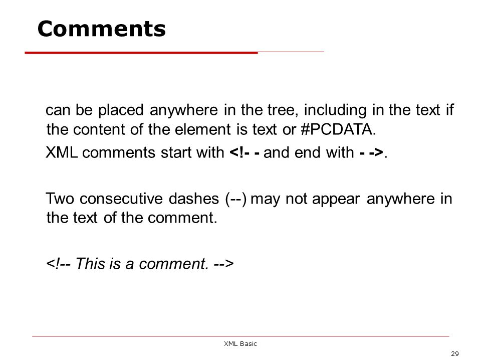 Comments can be placed anywhere in the tree, including in the text if the content of the element is text or #PCDATA.