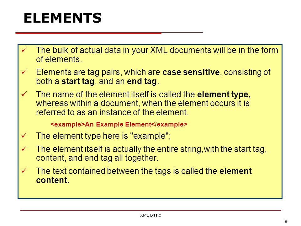 ELEMENTS The bulk of actual data in your XML documents will be in the form of elements.