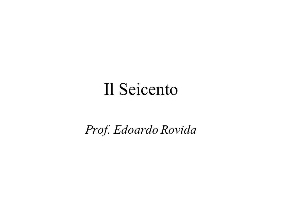 Il Seicento Prof. Edoardo Rovida