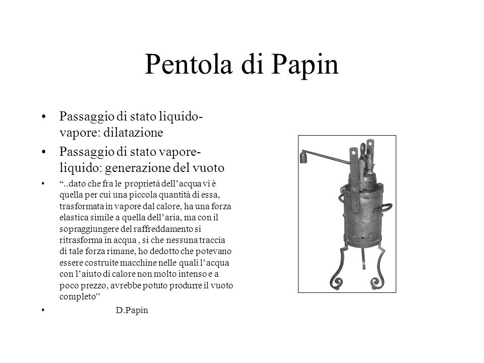 Pentola di Papin Passaggio di stato liquido-vapore: dilatazione