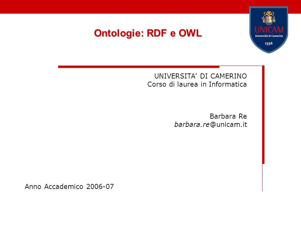 Ontologie: RDF e OWL UNIVERSITA' DI CAMERINO
