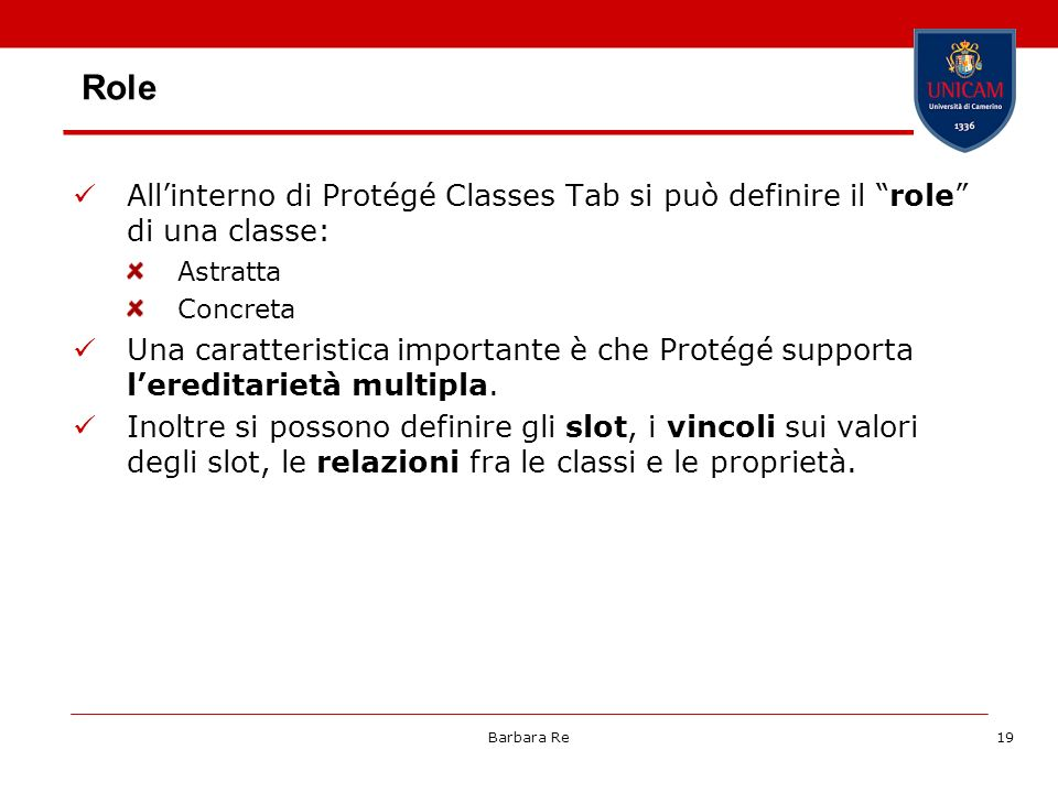 Role All'interno di Protégé Classes Tab si può definire il role di una classe: Astratta. Concreta.